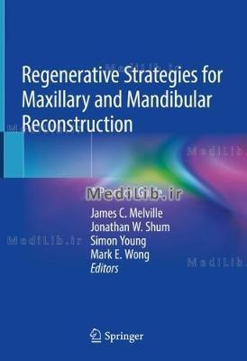 Regenerative Strategies for Maxillary and Mandibular Reconstruction: A Practical Guide (2019 edition